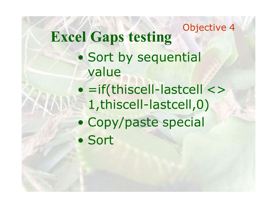 Slide 76 Joint meeting of the RDU IIA and ISACA chapters November 11, 2008, Capitol Club, Raleigh, NC Excel Gaps testing Sort by sequential value =if(