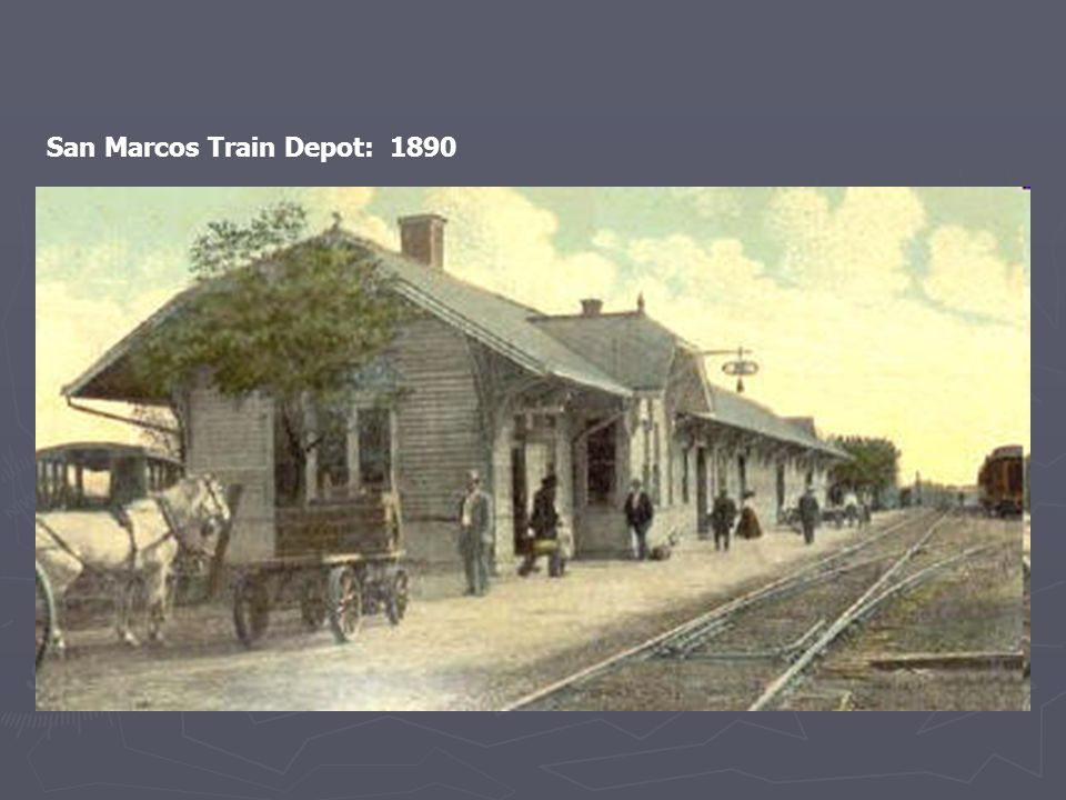 San Marcos Train Depot: 1890