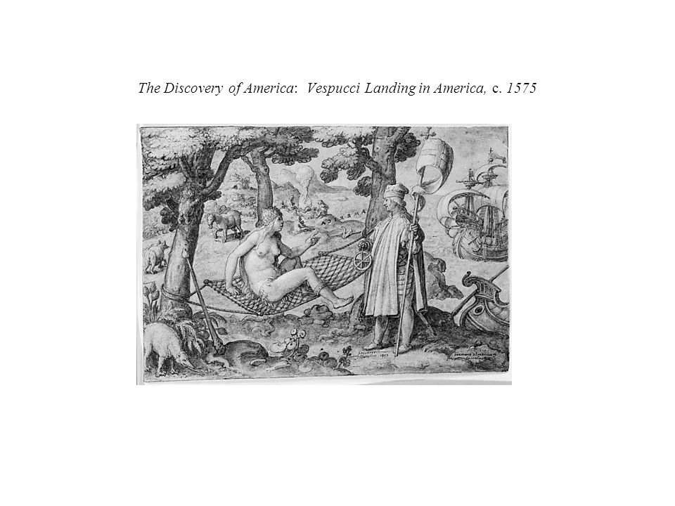 The Discovery of America: Vespucci Landing in America, c. 1575