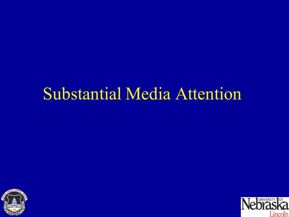 Substantial Media Attention