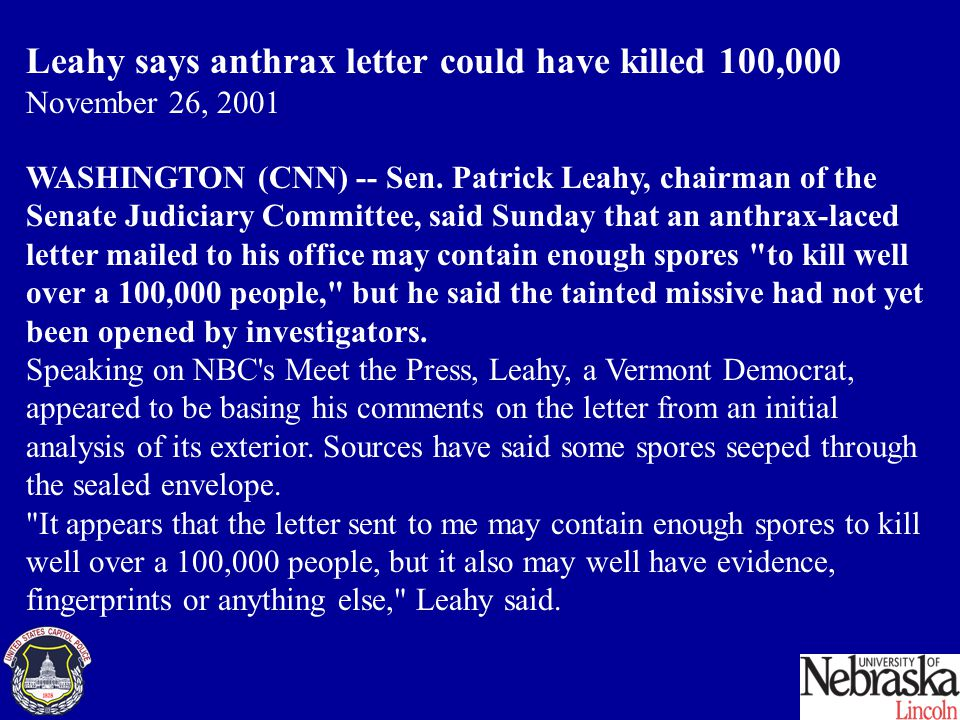 Leahy says anthrax letter could have killed 100,000 November 26, 2001 WASHINGTON (CNN) -- Sen.