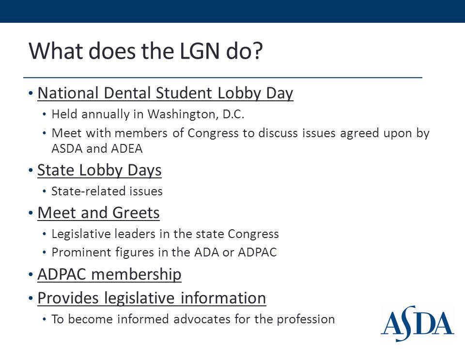 What does the LGN do. National Dental Student Lobby Day Held annually in Washington, D.C.