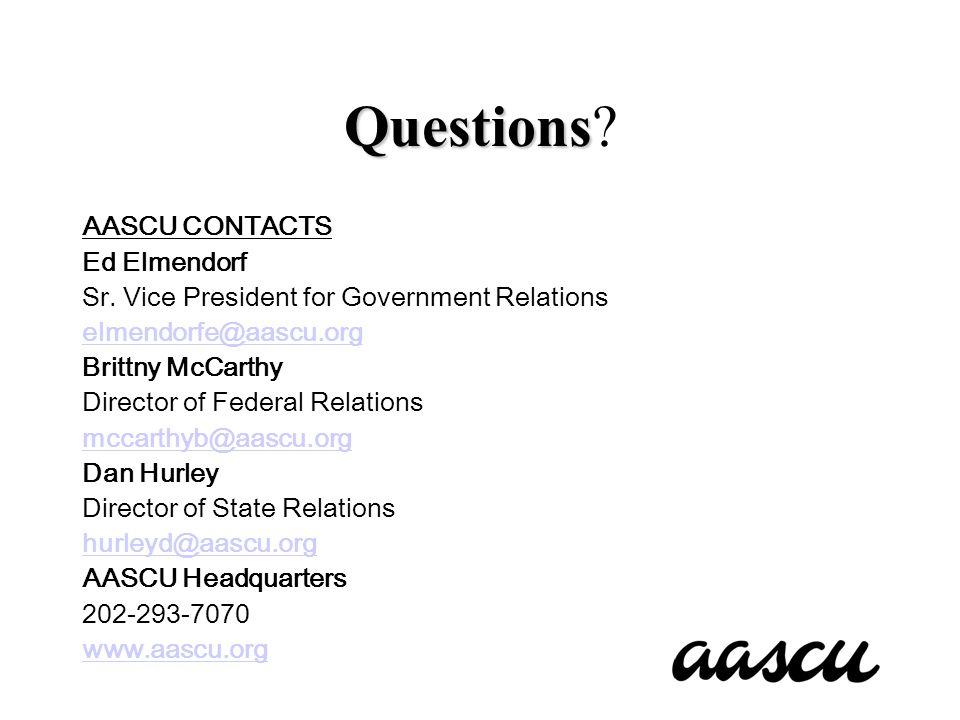 Questions Questions.AASCU CONTACTS Ed Elmendorf Sr.