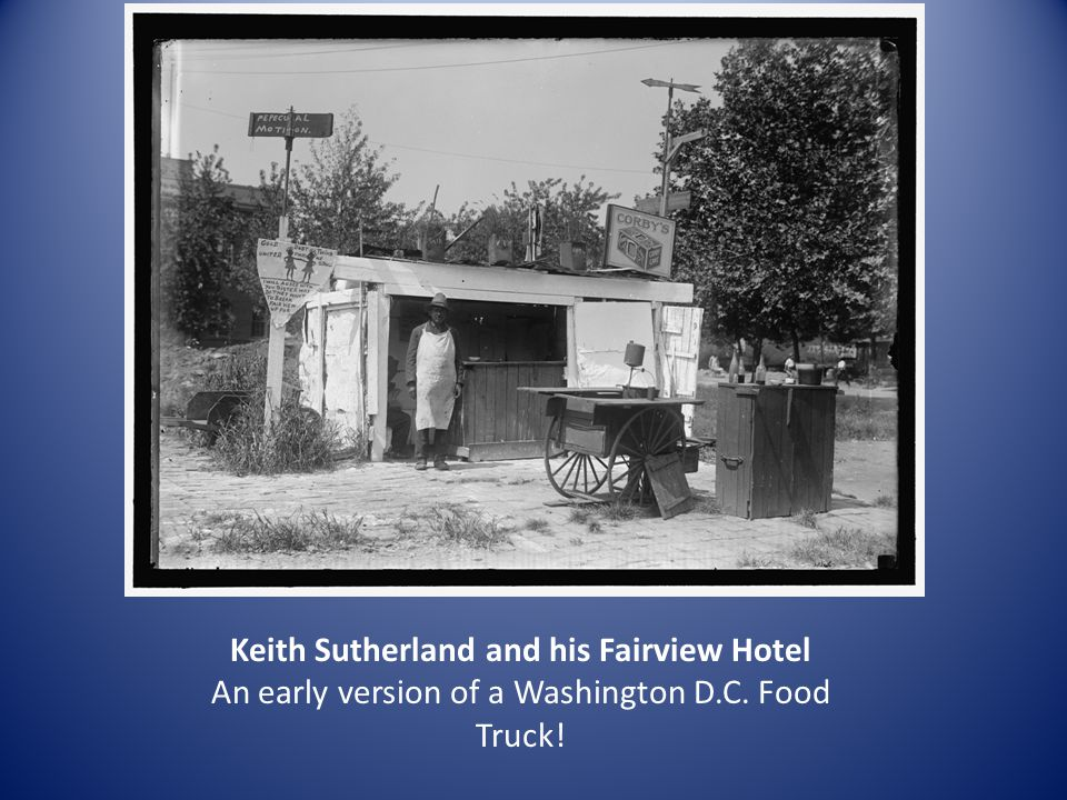 Keith Sutherland and his Fairview Hotel An early version of a Washington D.C. Food Truck!