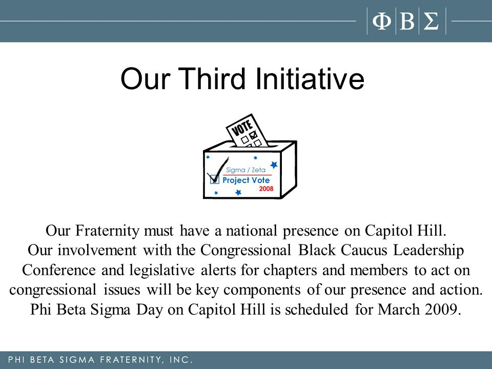 Our Fraternity must have a national presence on Capitol Hill.