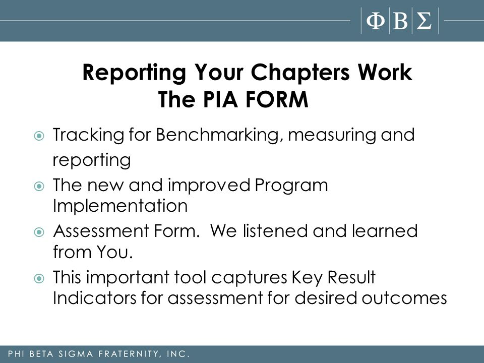  Tracking for Benchmarking, measuring and reporting  The new and improved Program Implementation  Assessment Form.