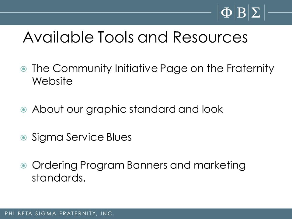  The Community Initiative Page on the Fraternity Website  About our graphic standard and look  Sigma Service Blues  Ordering Program Banners and marketing standards.
