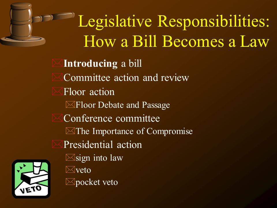 Introducing a bill  Committee action and review  Floor action  Floor Debate and Passage  Conference committee  The Importance of Compromise  P