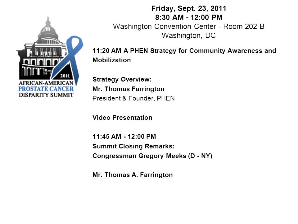 Friday, Sept. 23, 2011 8:30 AM - 12:00 PM Washington Convention Center - Room 202 B Washington, DC 11:20 AM A PHEN Strategy for Community Awareness an