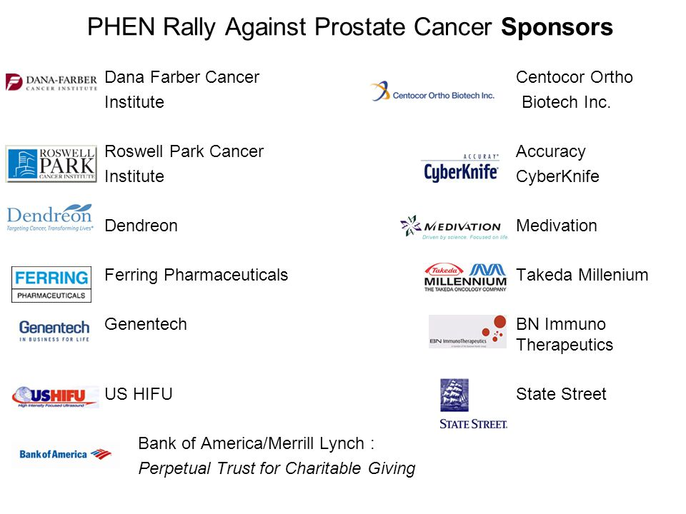 PHEN Rally Against Prostate Cancer Sponsors Dana Farber CancerCentocor Ortho Institute Biotech Inc. Roswell Park Cancer Accuracy Institute CyberKnife