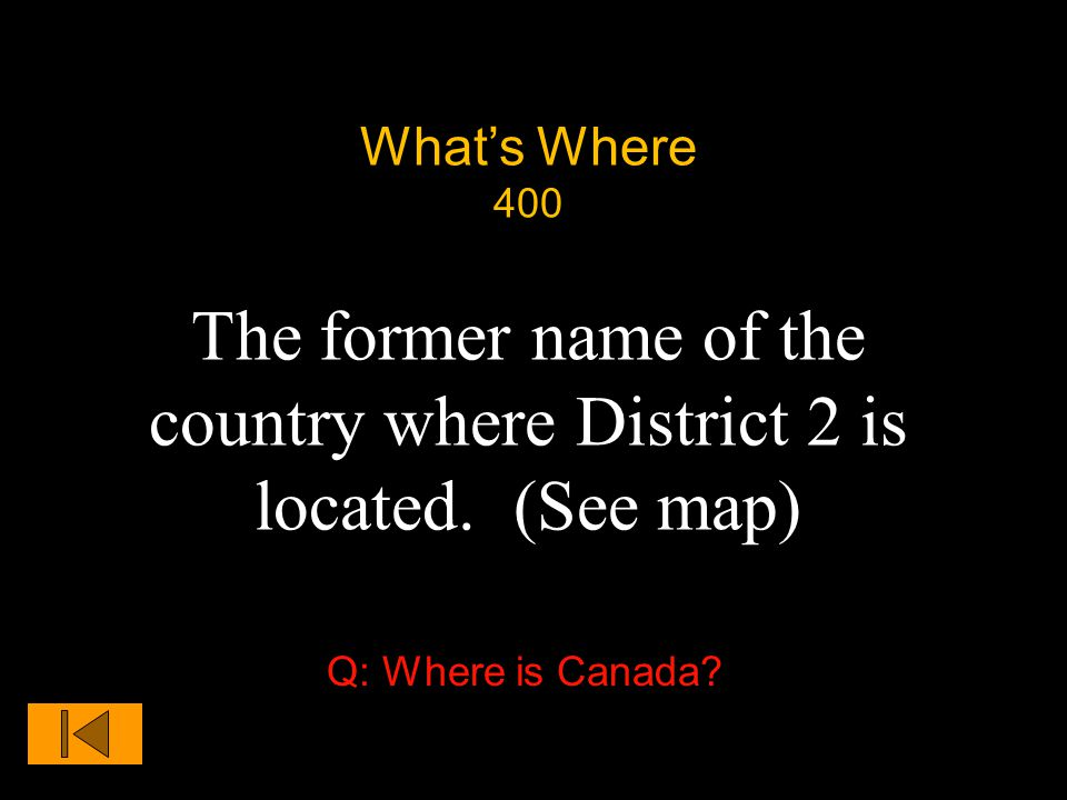 What's Where 400 The former name of the country where District 2 is located.