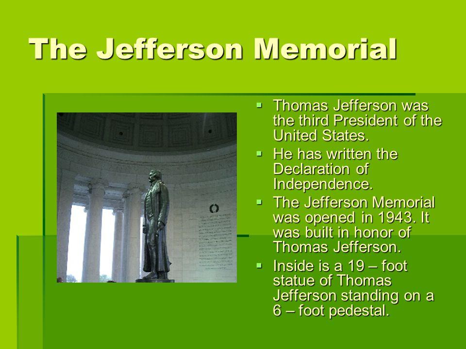 TTTThomas Jefferson was the third President of the United States.
