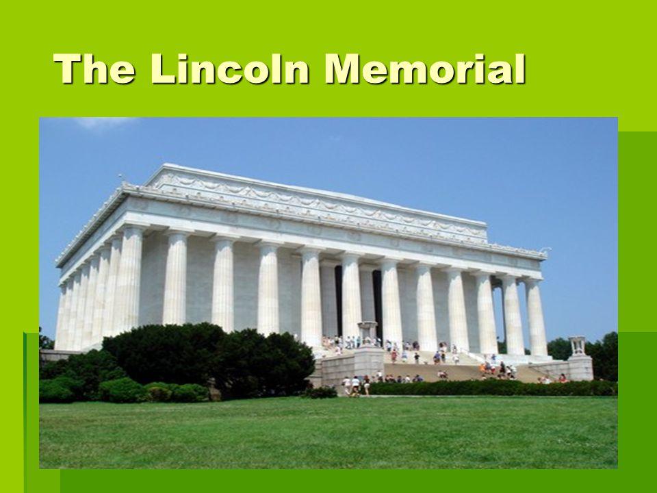 The Lincoln Memorial The Lincoln Memorial