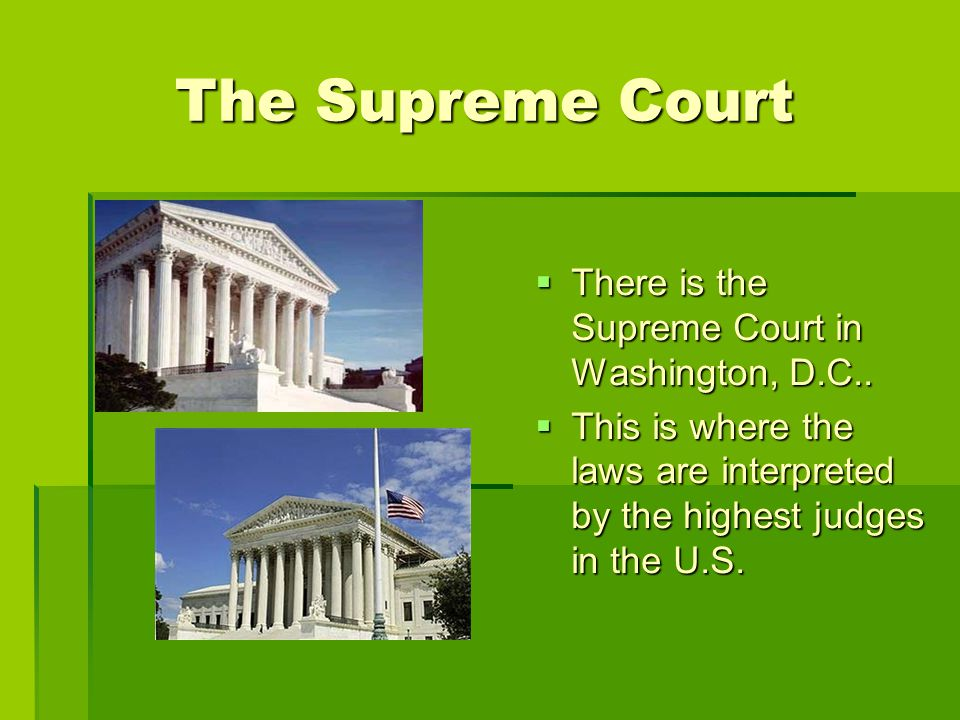 The Supreme Court The Supreme Court TTTThere is the Supreme Court in Washington, D.C..