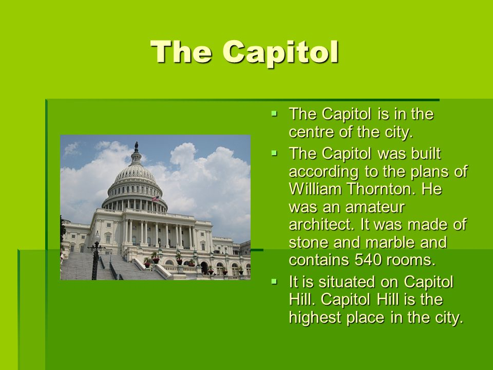 TTTThe Capitol is in the centre of the city.