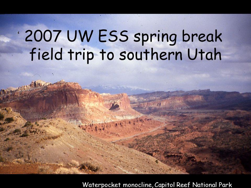 2007 UW ESS spring break field trip to southern Utah Waterpocket monocline, Capitol Reef National Park