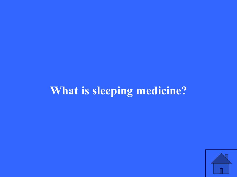 What is sleeping medicine