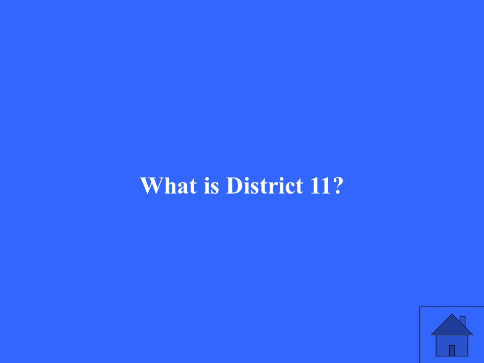 What is District 11