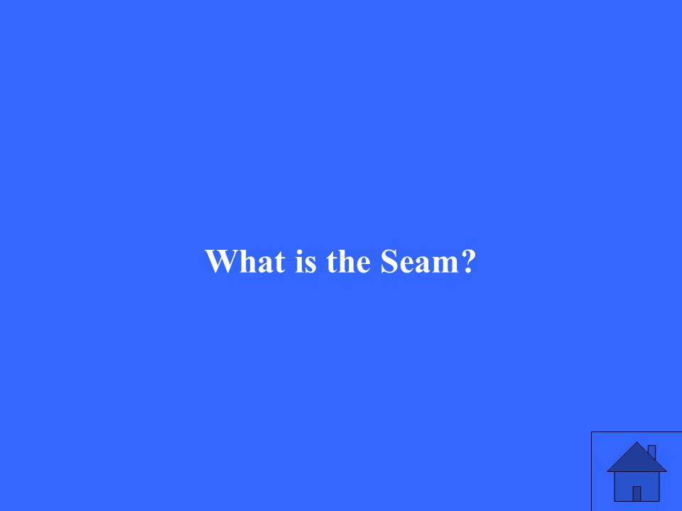 What is the Seam
