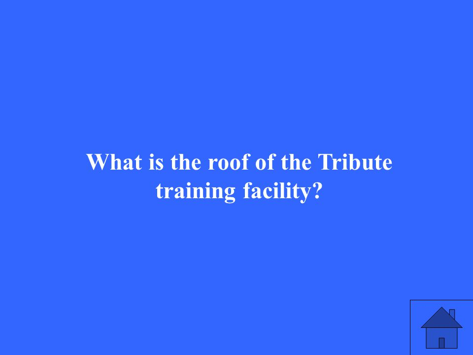 What is the roof of the Tribute training facility