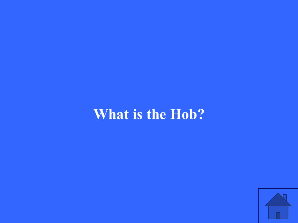 What is the Hob