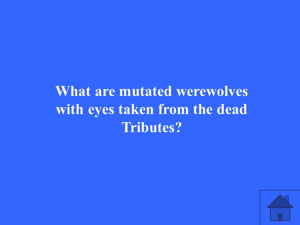 What are mutated werewolves with eyes taken from the dead Tributes