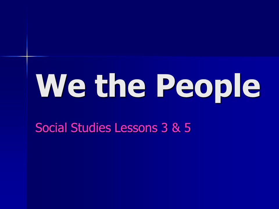 We the People Social Studies Lessons 3 & 5