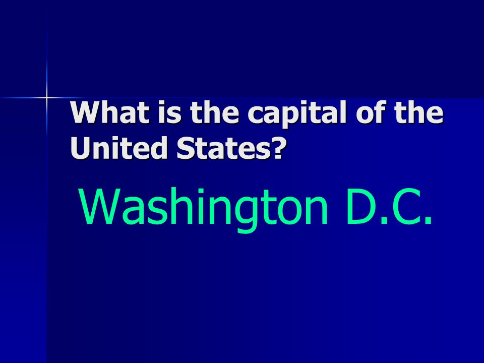 What is the capital of the United States Washington D.C.