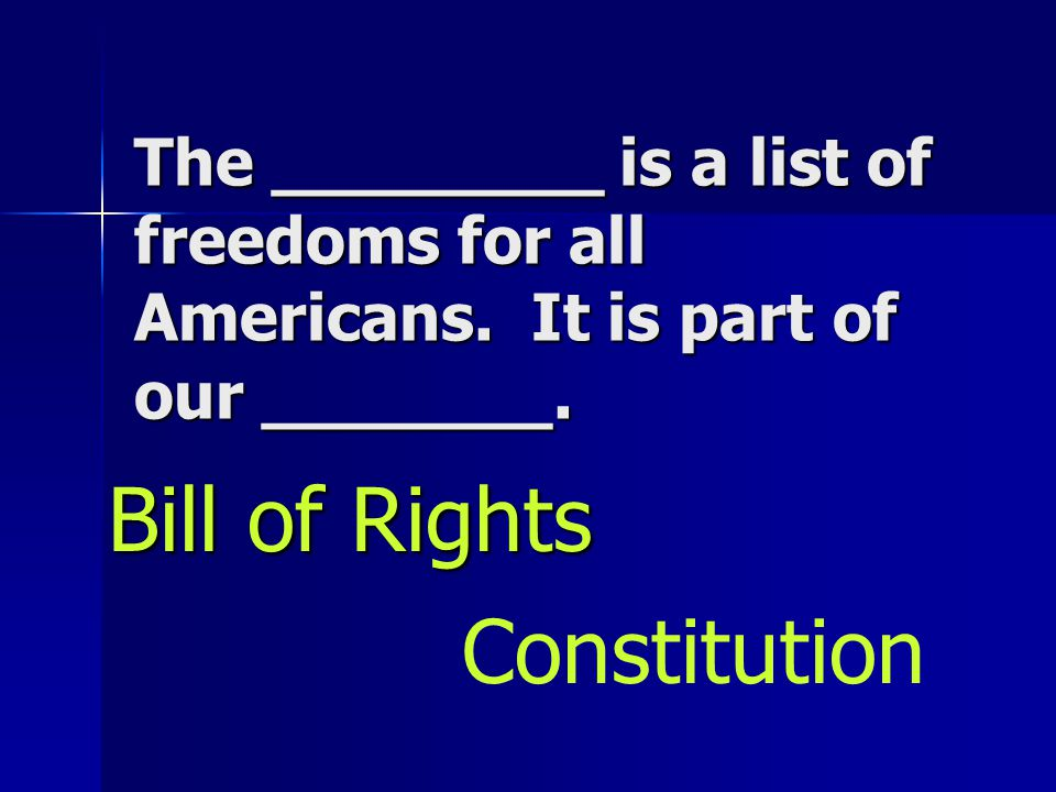 The ________ is a list of freedoms for all Americans.