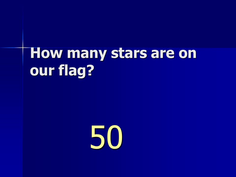 How many stars are on our flag 50