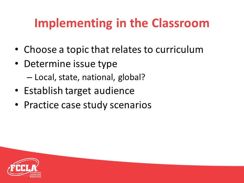 Implementing in the Classroom Choose a topic that relates to curriculum Determine issue type – Local, state, national, global? Establish target audien