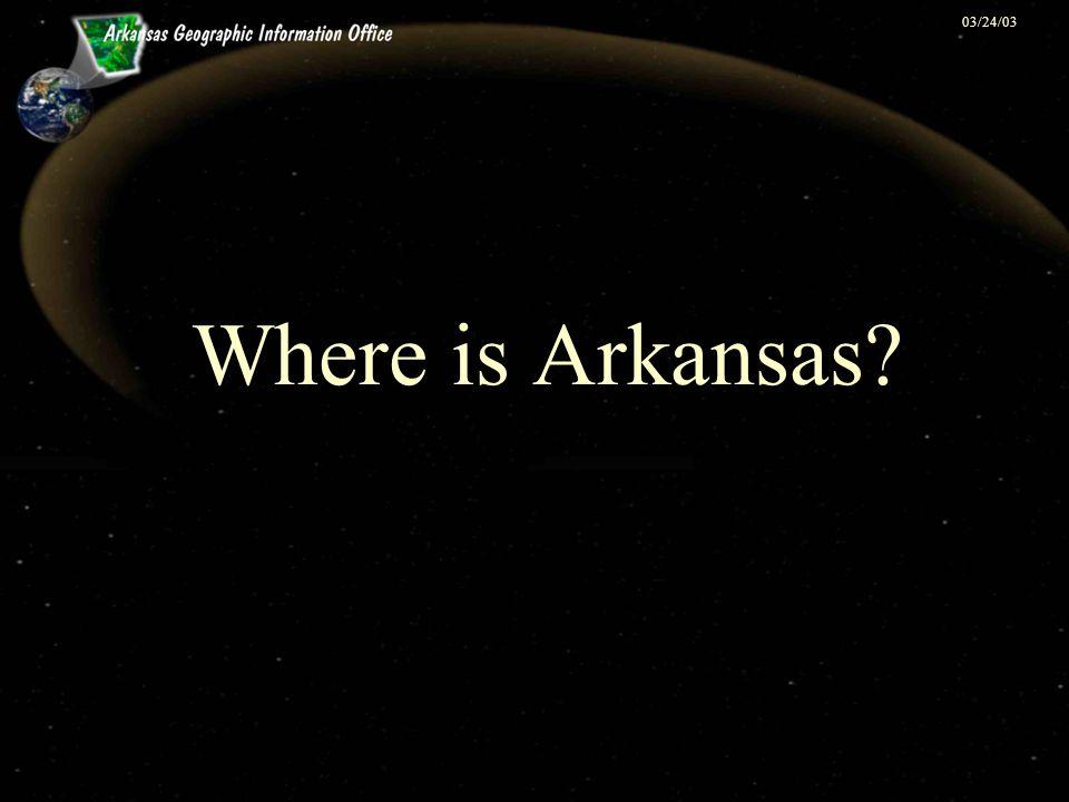 03/24/03 Where is Arkansas