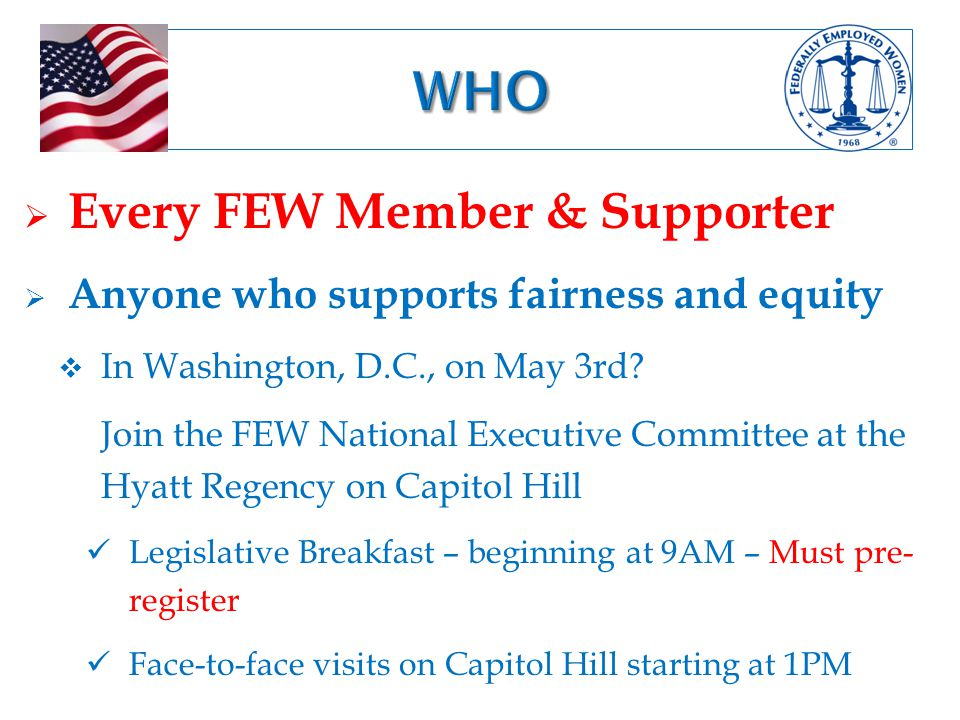  Every FEW Member & Supporter  Anyone who supports fairness and equity  In Washington, D.C., on May 3rd.