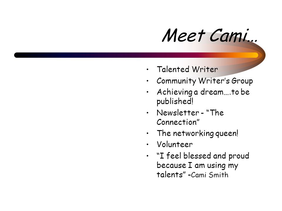Meet Cami… Talented Writer Community Writer's Group Achieving a dream….to be published.