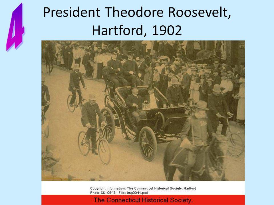President Theodore Roosevelt, Hartford, 1902
