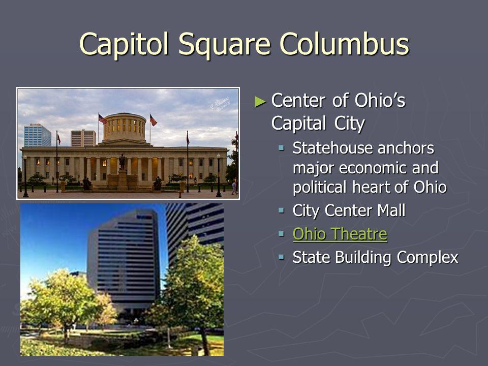 Capitol Square Columbus ► Center of Ohio's Capital City  Statehouse anchors major economic and political heart of Ohio  City Center Mall  Ohio Thea