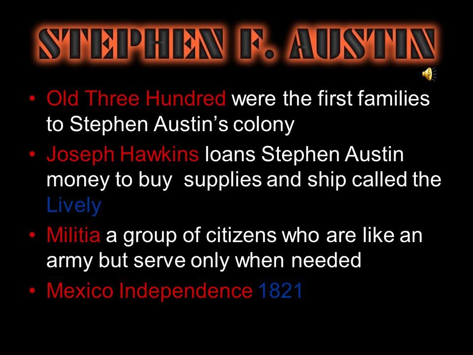 Moses Austin dies of pneumonia Stephen Austin travels with Erasmo Seguin a San Antonio citizen to Mexico City to see governor to get contract switched to his name Governor allows empresario contract to be switched to Stephen Austin Stephen Austin chooses area between Brazos and Colorado Rivers for his first colony