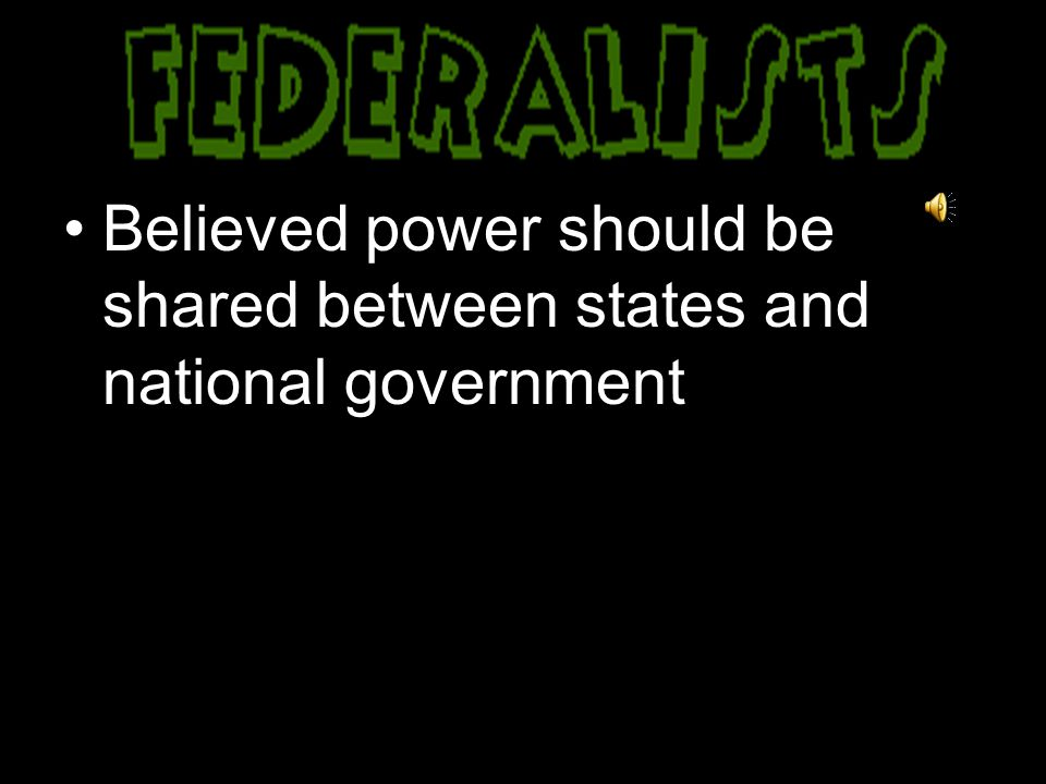 Believed power should be concentrated in the national government