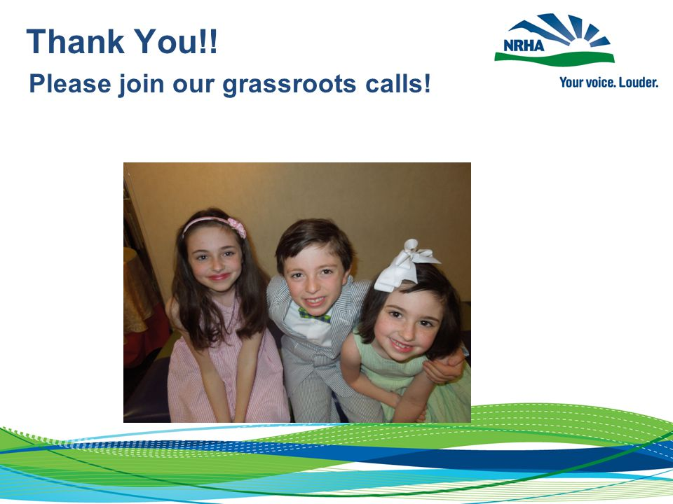 Thank You!! Please join our grassroots calls!