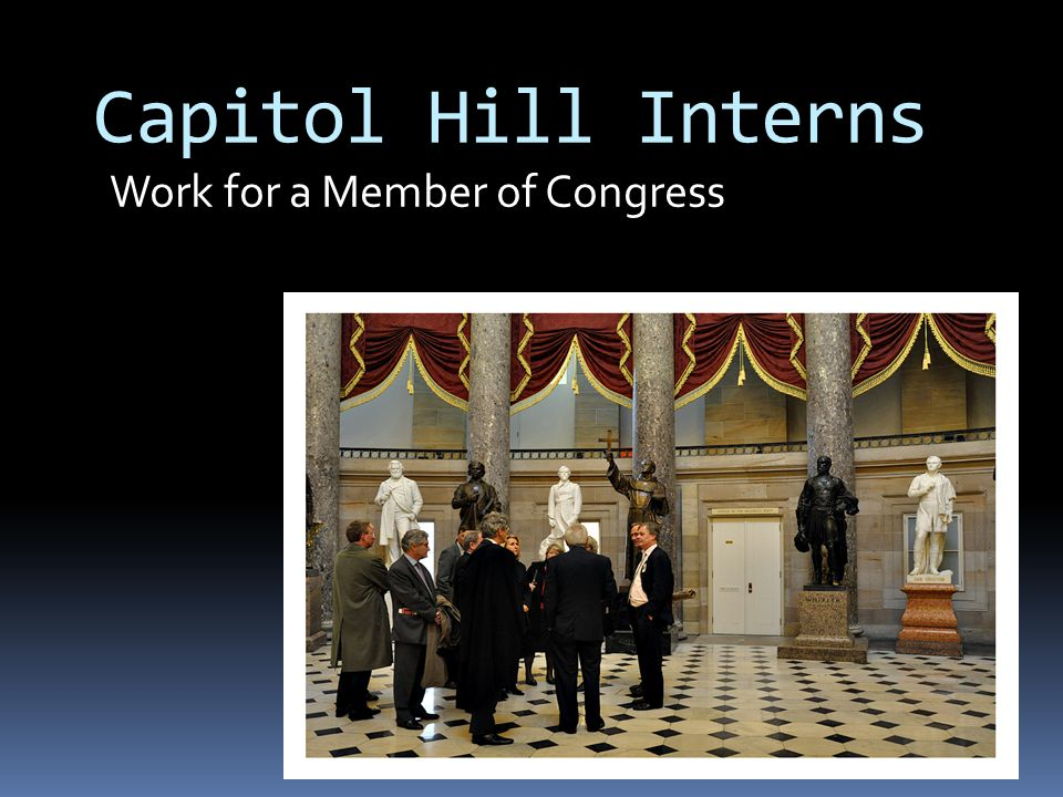 Work for a Member of Congress Capitol Hill Interns
