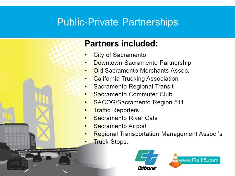 Partners included: City of Sacramento Downtown Sacramento Partnership Old Sacramento Merchants Assoc.