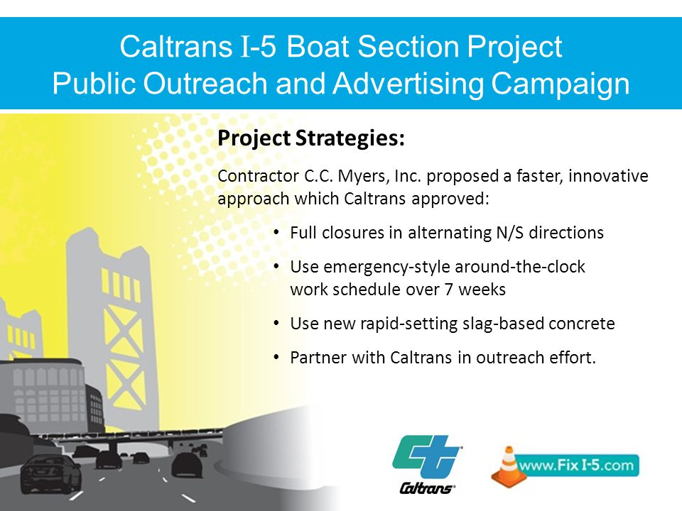 Caltrans I -5 Boat Section Project Public Outreach and Advertising Campaign Project Strategies: Contractor C.C.