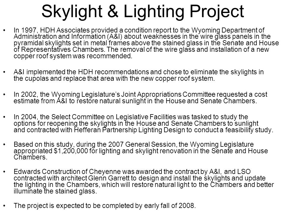 Skylight & Lighting Project In 1997, HDH Associates provided a condition report to the Wyoming Department of Administration and Information (A&I) abou