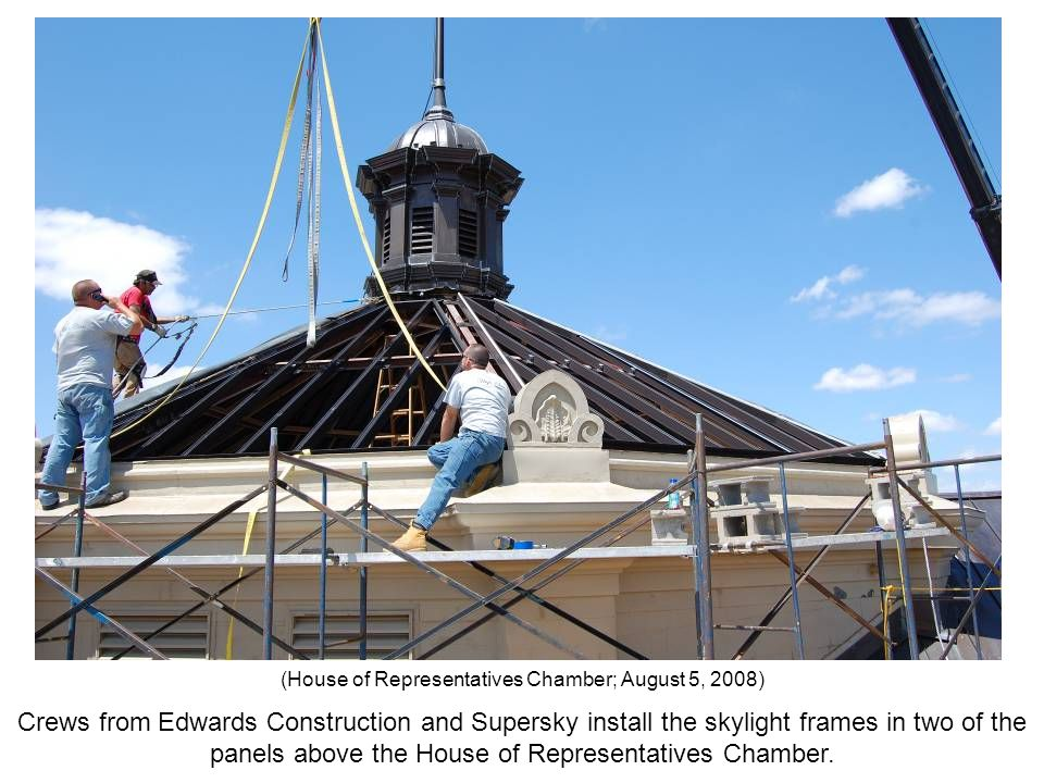 Crews from Edwards Construction and Supersky install the skylight frames in two of the panels above the House of Representatives Chamber. (House of Re