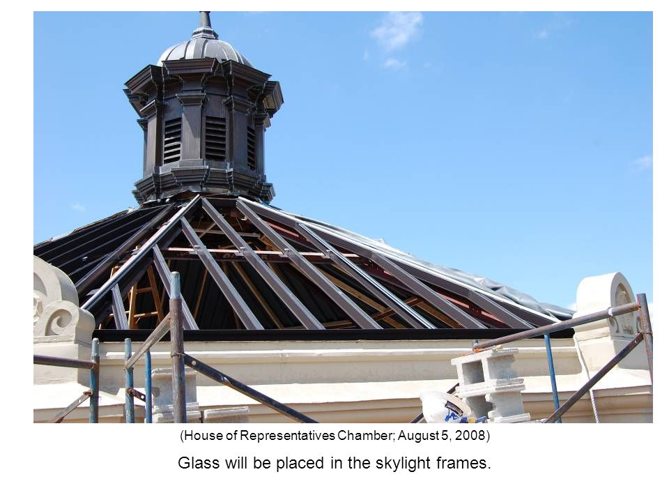 Glass will be placed in the skylight frames. (House of Representatives Chamber; August 5, 2008)