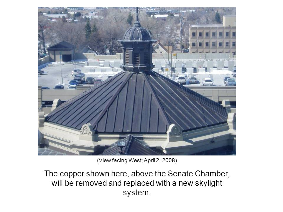 (View facing West; April 2, 2008) The copper shown here, above the Senate Chamber, will be removed and replaced with a new skylight system.