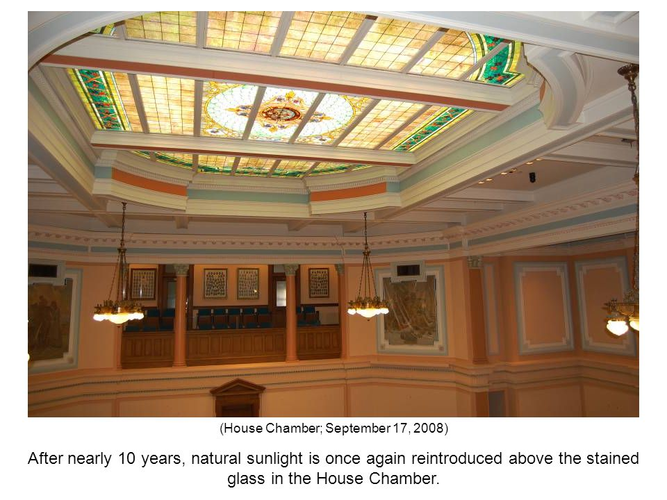 After nearly 10 years, natural sunlight is once again reintroduced above the stained glass in the House Chamber. (House Chamber; September 17, 2008)