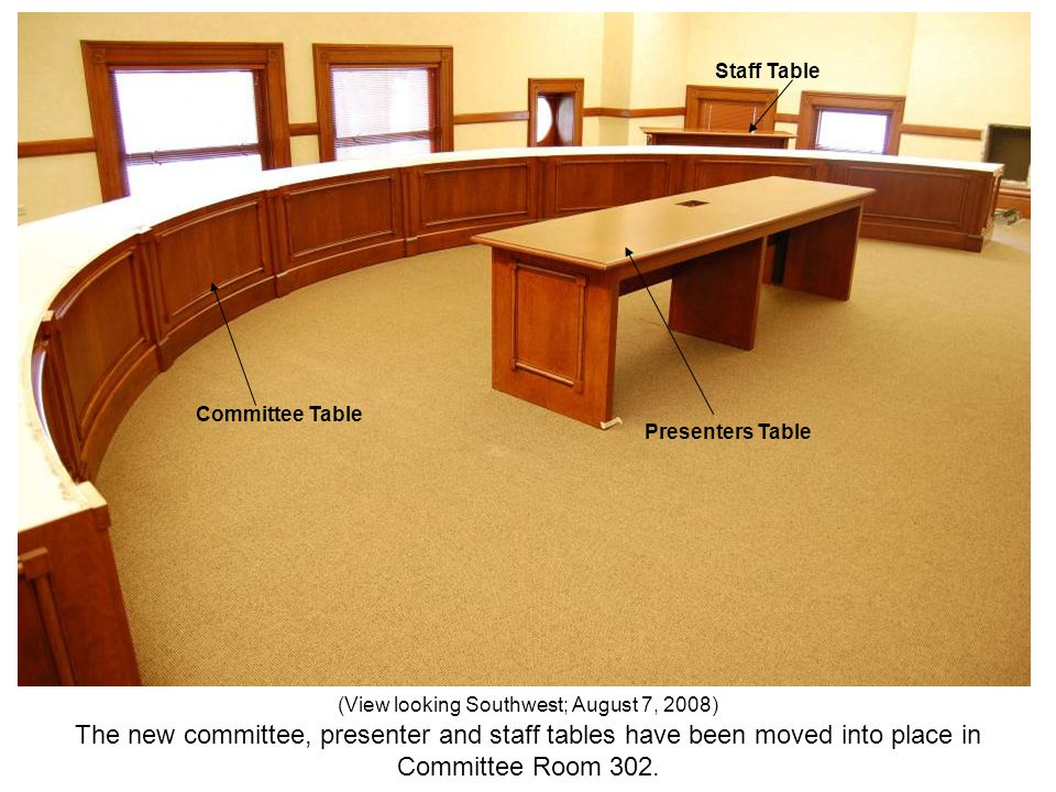 The new committee, presenter and staff tables have been moved into place in Committee Room 302. (View looking Southwest; August 7, 2008) Committee Tab