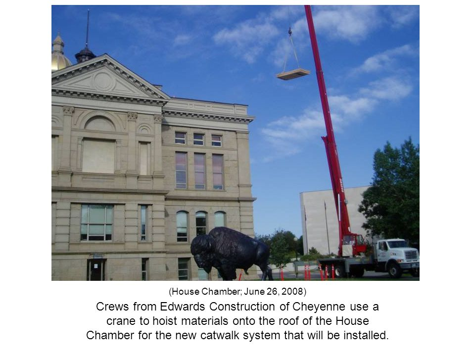 (House Chamber; June 26, 2008) Crews from Edwards Construction of Cheyenne use a crane to hoist materials onto the roof of the House Chamber for the n