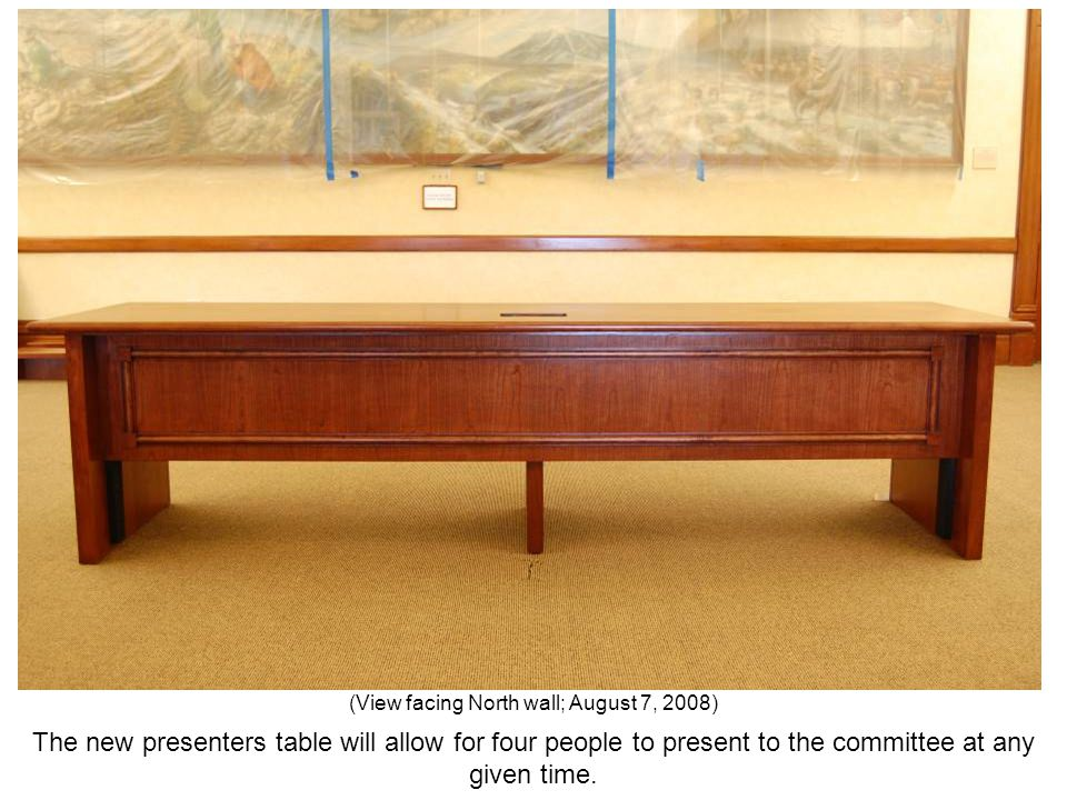 The new presenters table will allow for four people to present to the committee at any given time. (View facing North wall; August 7, 2008)